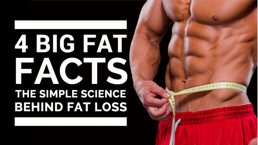 4 Big Fat Facts: The Simple Science Behind Fat Loss